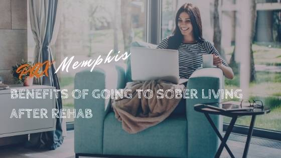 benefits of sober living after rehab