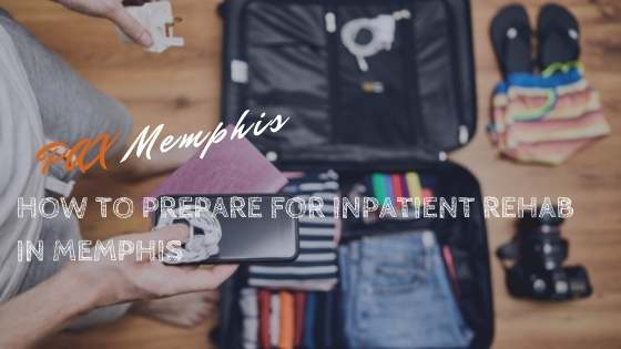prepare for rehab in Memphis